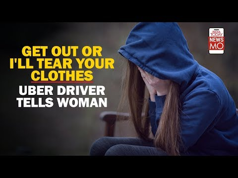 Get Out Or I'll Tear Your Clothes: Uber Driver Tells Woman