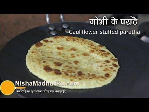 Gobi Paratha Recipe - Cauliflower Stuffed Paratha