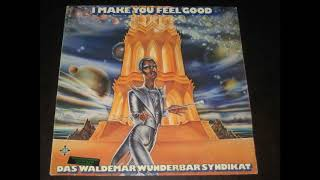 Das Waldemar Wunderbar Syndikat – I Make You Feel Good (1976)
