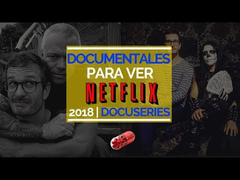 Top 10 de Documentales para ver en #Netflix 2018 | Docuseries