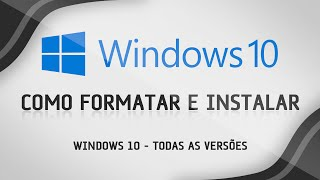 Como formatar o computador e instalar Windows 10 - Aula Completa