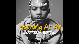 Lil Herb - Nothing At All Instrumental (Prod by. Amp Floyd)ReMake
