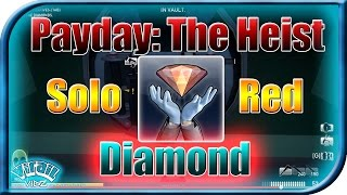 Payday: The Heist - Diamond Heist (Overkill\SOLO\No bots!\Stealth\Red Diamond Extract)