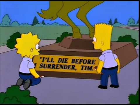 I'll Die Before I Surrender, Tim (The Simpsons)