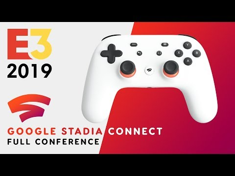FULL Google Stadia Connect Full Conference - E3 2019