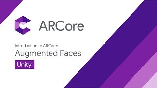 Introduction to ARCore Augmented Faces, Unity