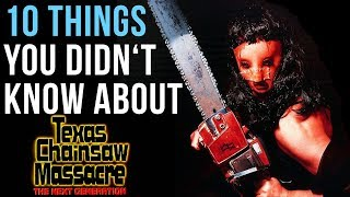 10 Things You Didn't Know About Texas Chainsaw Massacre: The Next Generation