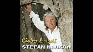 Stefan Hrusca - Cantece de-acasa...