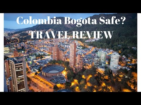IS COLOMBIA BOGOTA SAFE? TRAVEL REVIEW