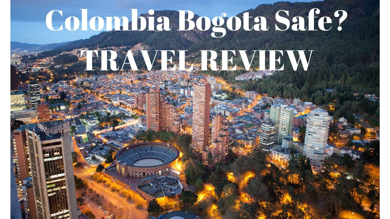 is colombia bogota safe travel review youtube