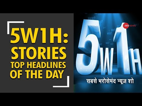 5W1H: Watch top news with research and latest updates