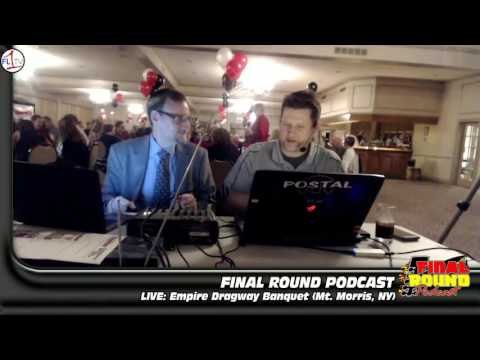 Final Round Drag Racing Podcast: Empire Dragway Banquet 2017