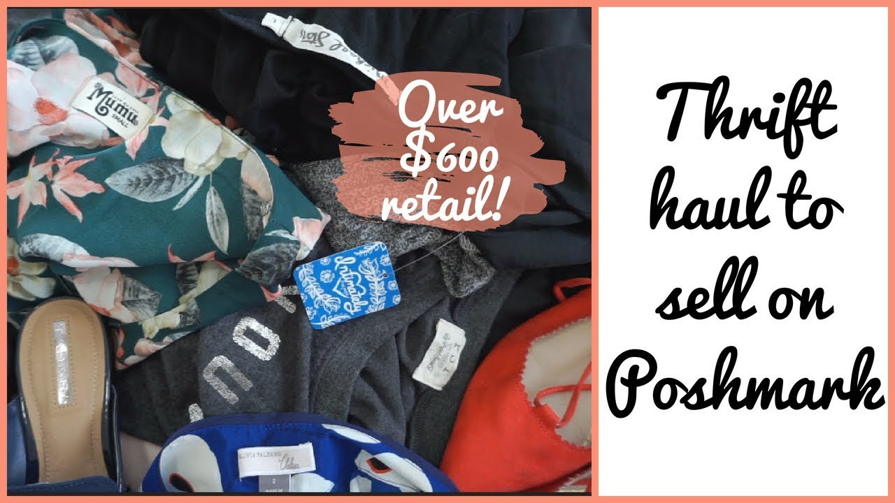 40fa15cfd69 Thrift Haul to Resell on Poshmark & Listing my Items! - YouTube