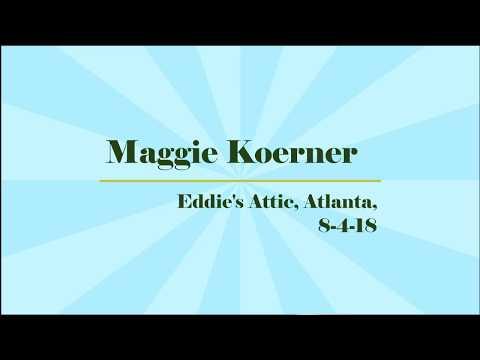 Maggie Koerner Full Show, Eddie's Attic, Atlanta, 08-04-18