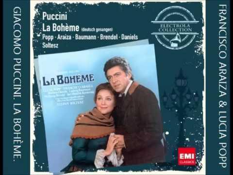 LA BOHEME. Giacomo Puccini. (Popp & Araiza)