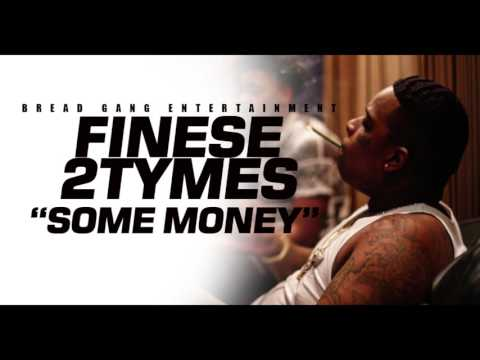 """Finese 2Tymes- """"SOME MONEY"""""""