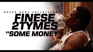 """Download Finese 2Tymes- """"SOME MONEY"""" Mp3 and Videos"""
