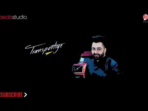 Transportiye || Sharry Maan Ft. Nick Dhammu || New Latest Punjabi 2017 || full HD Song