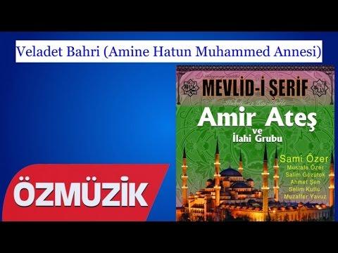 Veladet Bahri (Amine Hatun Muhammed Annesi) - Amir Ateş Ve Sami Özer İlahi Korosu (Official Video)