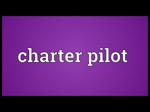 Charter pilot Meaning