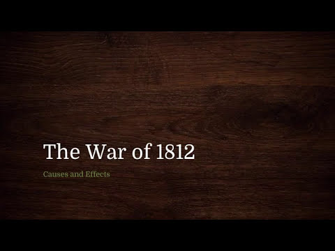 War of 1812: Causes and Effects