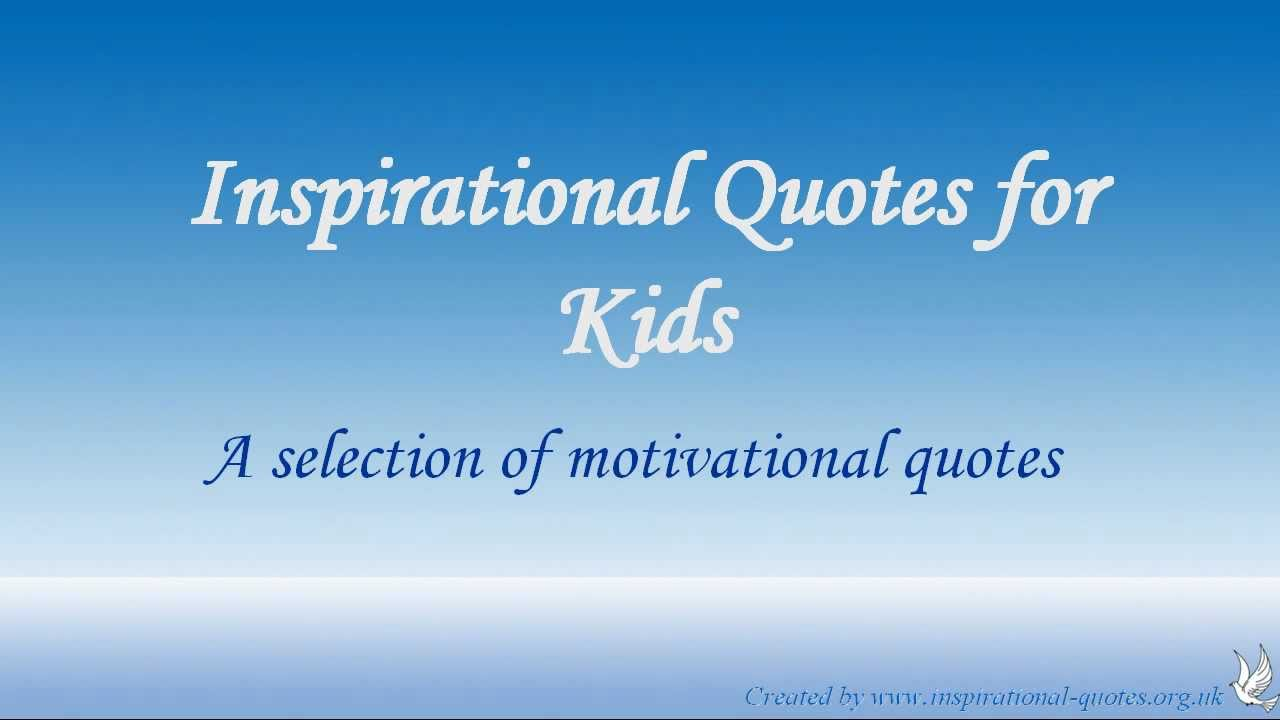 Inspirational Quotes for Kids - YouTube