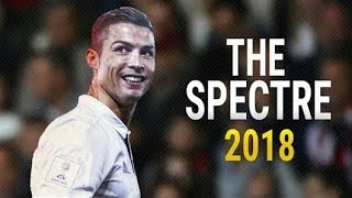Cristiano Ronaldo - The Spectre | Goles Y Jugadas -- 2017/2018 | ZANGEL