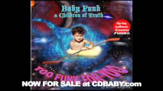 "Funk - Political Hip Hop - ""BABY FUNK & Children of Truth"" album preview ""Just the way I feel"""