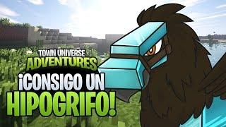 TOWN UNIVERSE ADVENTURES: ¡CONSIGO UN HIPOGRIFO! #12 (MINECRAFT SERIE DE MODS)