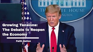 Growing Tensions as Debate to Reopen the Economy Continue | Faith Nation, April 14, 2020