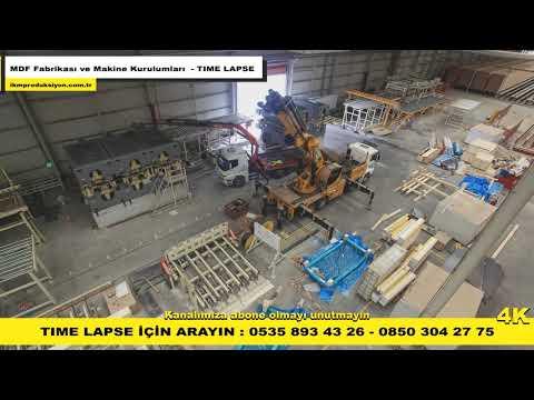 Time Lapse - MDF Fabrikası Ve Makine Kurulumları - İKM Prodüksiyon