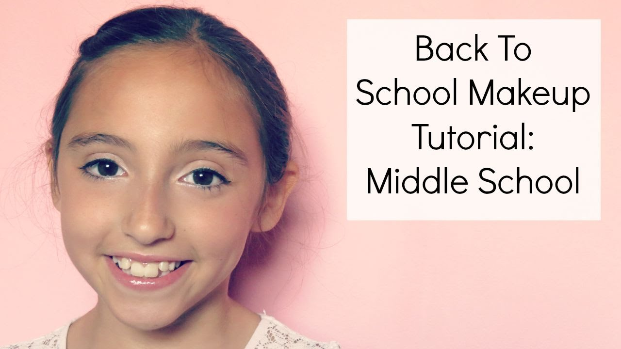 Makeup tutorials for middle school choice image any tutorial back to school makeup tutorial middle school beautychickee back to school makeup tutorial middle school beautychickee baditri Gallery