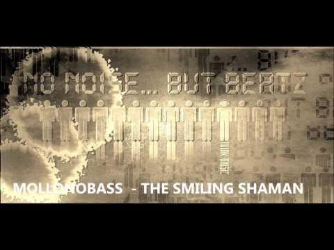 MOLLONO BASS  - THE SMILING SHAMAN