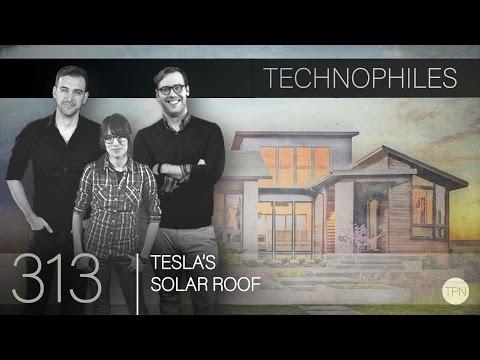 "#313 ""Tesla's Solar Roof"" | Technophiles Podcast"