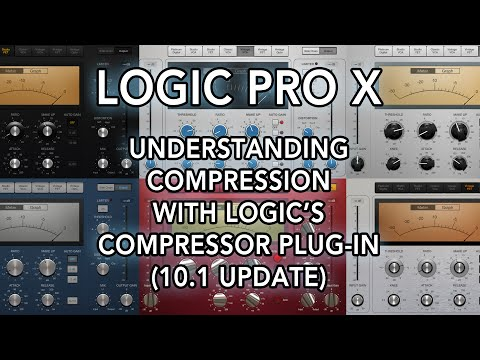 Logic Pro X - Understanding Compression with Logic's Compressor Plug-in (10.1 Update)
