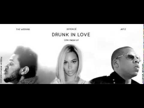 Beyonce feat Jay Z and The Weeknd - Drunk In Love OPM Mashup remix (Download Link inside)