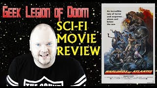 WARLORDS OF ATLANTIS ( 1978 ) Sci-Fi Movie Review by Geek Legion of Doom