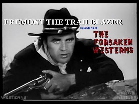 The Forsaken Westerns - Fremont The Trailblazer - Tv Shows Full Episodes
