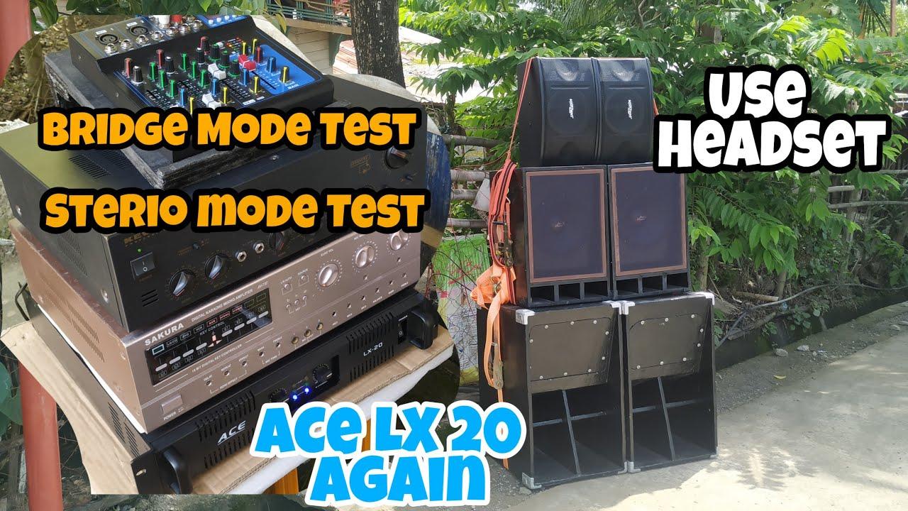 Ace LX 20 Bridge mode Test, Sterio Mode Mini Sound, Loaded Ng 1200 watts, With Sakura Av 737, Gx7