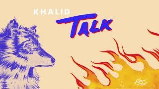 """Khalid - """"Talk"""" [Audio]"""