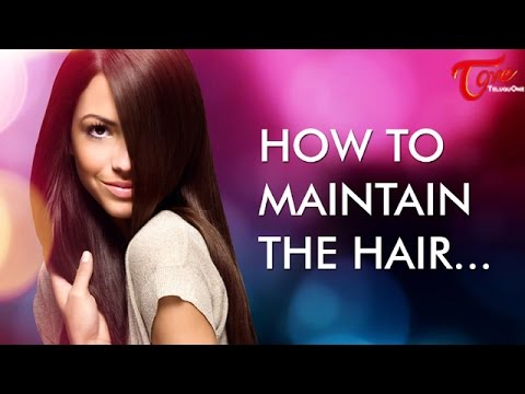 How To Maintain The Hair  Beauty Tips For Hair  By Manju