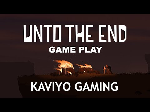 UNTO THE END Game play  