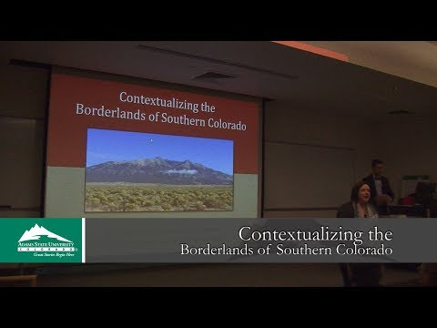 Contextualizing the Borderlands of Southern Colorado - C. Nick Saenz - Feb. 28, 2018