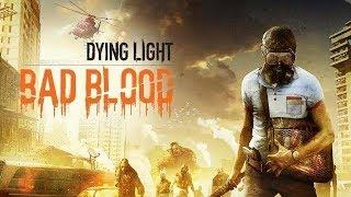 Jeszcze jedno podejście do Dying Light: Bad Blood - Na żywo