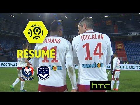 SM Caen - Girondins De Bordeaux (0-4)  - Résumé - (SMC - GdB) / 2016-17