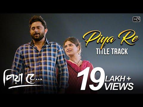 Piya Re Title Song | Soham | Srabanti | Abhimanyu Mukherjee | Jeet Gannguli | Asees Kaur