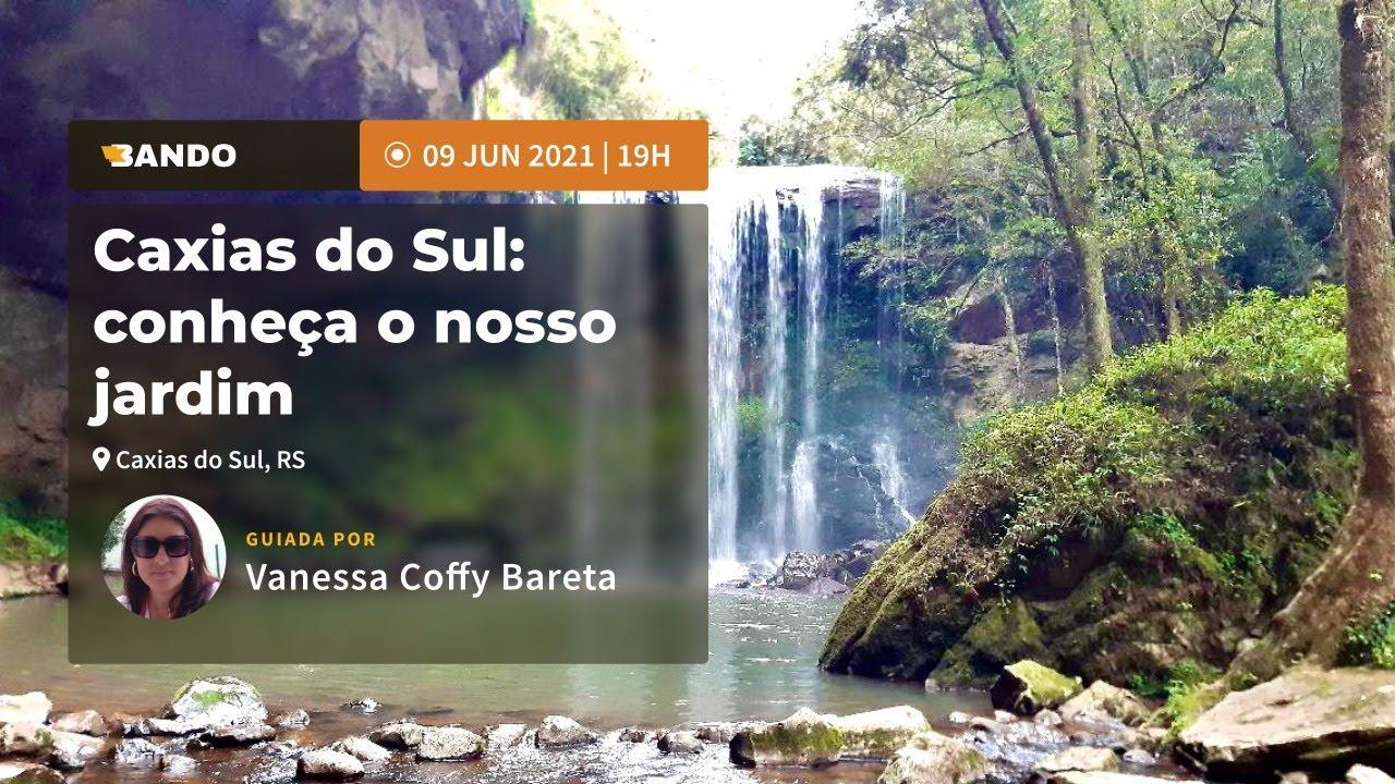 Caxias do sul: conheça nosso jardim - Experiência guiada online - Guia Vanessa Cofy