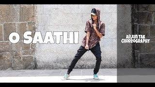 O Saathi | Baaghi 2 | Dance Choreography By | Arjun Tak |