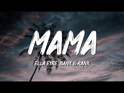 Ella Eyre, Banx & Ranx, Kiana Ledé - Mama (Lyrics)