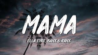 Gambar cover Ella Eyre, Banx & Ranx, Kiana Ledé - Mama (Lyrics)